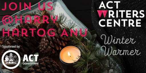ACT Writers Centre Winter Warmer 2019