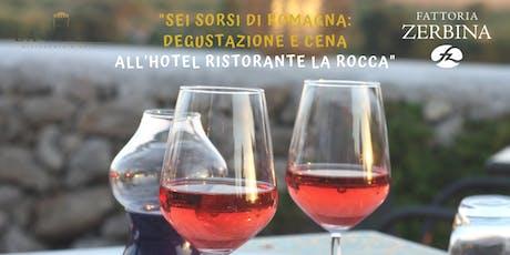 Sei sorsi di Romagna: Degustazione Guidata Fattoria Zerbina a La Rocca biglietti
