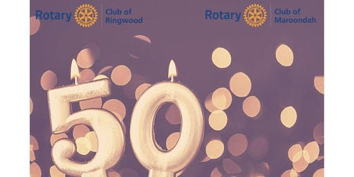 50th Charter Celebration - Rotary Club of Maroondah