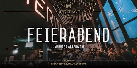 FEIERABEND im August - Hamburgs Afterwork Tickets