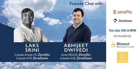 Fireside Chat with former CTO/COO/CSO of Zenefits + Co-founders of ZeroDown tickets