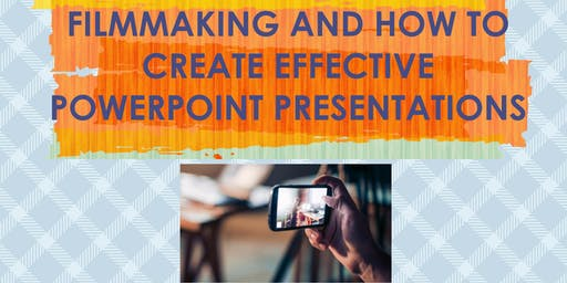 Filmmaking and how to create effective powerpoint presentations