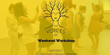 The Voices Of Weekend Workshop tickets