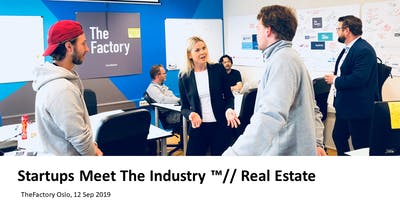 Startups Meet The Industry ™// Real Estate