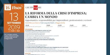 LA RIFORMA DELLA CRISI D'IMPRESA CAMBIA UN MONDO, Reggio Emilia, 13 settembre biglietti