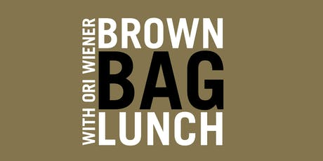 Brown Bag Lunch: Ori Wiener tickets
