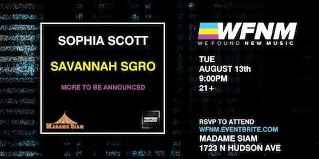 WFNM 8/13: SOPHIA SCOTT, SAVANNAH SGRO AT MADAME SIAM tickets