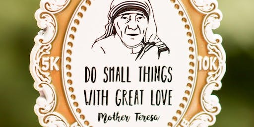 Now Only $8! Make a Difference Day-Remember Mother Teresa 5K/10K -Columbia