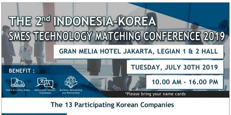 ((Business Forum )) THE 2nd INDONESIA - KOREA TECHNOLOGY MATCHING 2019 tickets