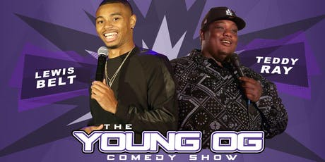 The YOUNG OGs COMEDY SHOW feat. Lewis Belt & Teddy Ray SACRAMENTO tickets