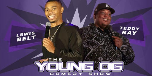 The YOUNG OGs COMEDY SHOW feat. Lewis Belt & Teddy Ray SACRAMENTO