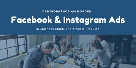 Facebook & Instagram Ads - Der Workshop-Quickie zum Mitmachen Tickets
