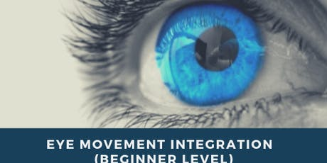 EYE MOVEMENT INTEGRATION  (Beginner Level)  Bari 7-8 Settembre  2019 biglietti