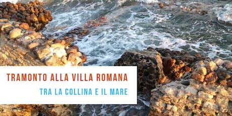 Tramonto alla Villa Romana - Tra la collina e il mare biglietti