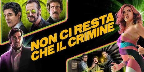 """Film """"Non ci resta che il crimine"""" (2019) di Massimiliano Bruno biglietti"""