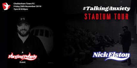 Nick Elston 'Talking Anxiety' - Stadium Tour (Cheltenham Town FC) tickets