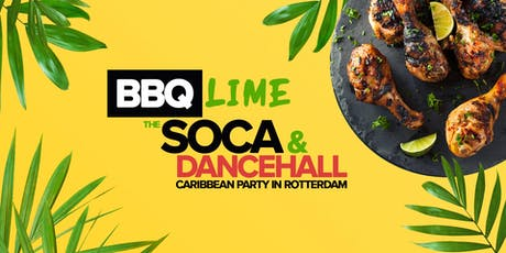 BBQ LIME - The Pre-Carnival Soca & Dancehall Caribbean Party in Rotterdam tickets