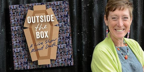 'Outside the Box' A Live show about Death - Liz Rothschild tickets