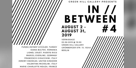 Vernissage: In // Between # 4 tickets