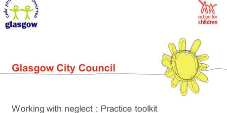 Neglect (Assessment of Care) Toolkit training -NW Glasgow staff  tickets