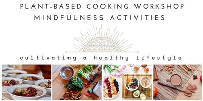 EAT WELL STAY WELL - Plant-Based Cooking Class & Mindfulness Activities