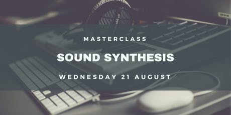 Masterclass: Sound Synthesis tickets