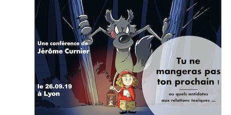 """Conférence de Jérôme Curnier le 26/09/2019 : """" Tu ne mangeras pas ton prochain !"""" billets"""