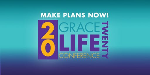GraceLife 2020 Conference - College Park, GA