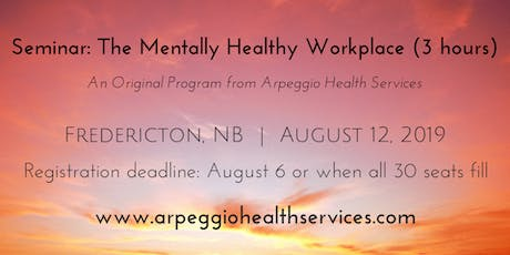 The Mentally Healthy Workplace - Fredericton, NB - August 12, 2019 tickets