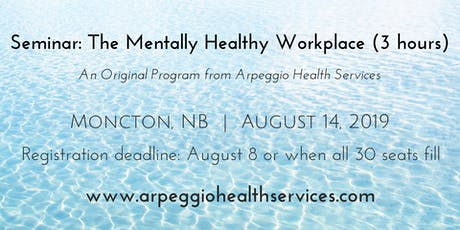 The Mentally Healthy Workplace - Moncton, NB - August 14, 2019 tickets