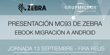 Jornada GrupMicros y Zebra - MC93 - Ebook Android tickets