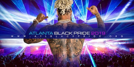 ATLANTA BLACK PRIDE 2019 • OFFICIAL LINEUP • SPONSORED BY #WORLDPRIDENYC tickets