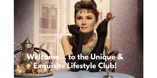 Unique & Exquisite Lifestyle Membership Club (exclusively for women)