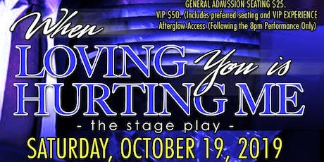 WHEN LOVING YOU IS HURTING ME (STAGE-PLAY) tickets