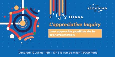 Friday Class - L'appreciative Inquiry: une approche positive de la transfo billets