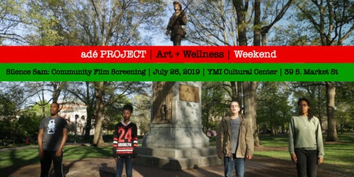 Silence Sam: Community Film Screening [adé PROJECT Art + Wellness Weekend]