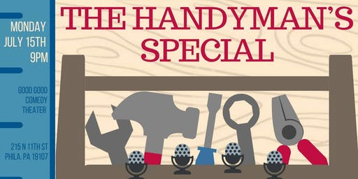 The Handyman's Special: A Comedy's Advice Show