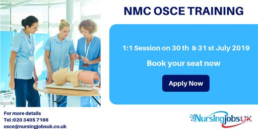 NMC OSCE (Objective Structured Clinical Examination) Training 1 to 1 Course July 30& 31 2019