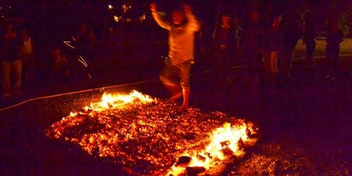 FEAR INTO POWER! THE ULTIMATE FIREWALK EXPERIENCE!