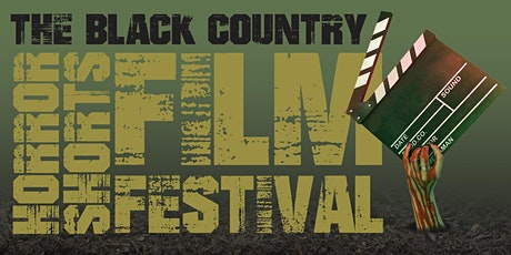 THE BLACK COUNTRY HORROR SHORTS FILM FESTIVAL tickets