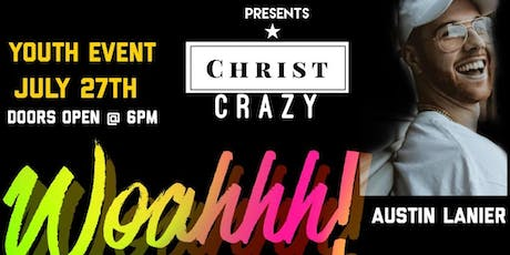 """Christ Crazy Youth Concert """"Woahhh"""" tickets"""