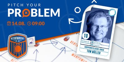 Pitch your Problem - THEMA  [GRUPPENINTELLIGENZ ] - mit Tom Müller