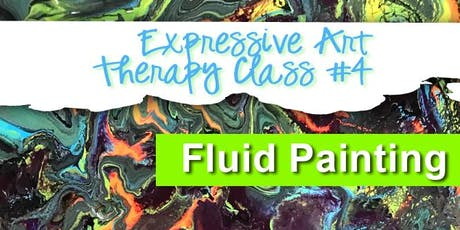 Expressive Art Therapy Class #4 - Wellstreams Group - Fluid Art tickets