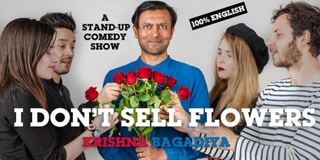 """""""I don't sell flowers""""  by Krishna Bagadiya (Stand-up Comedy) tickets"""