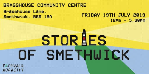 Don't Settle x Festival Of Audacity: Stories of Smethwick