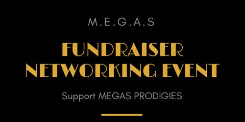 M.E.G.A.S FUNDRAISING NETWORKING EVENT