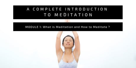 Complete Introduction to Meditation (6-week Course)- Module 1 tickets