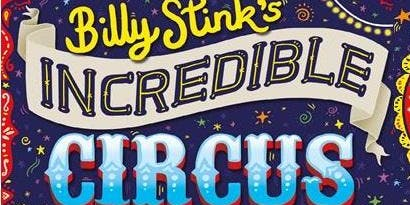 Billy Stink's Incredible Circus: Activities and Storytime with Rik Arron