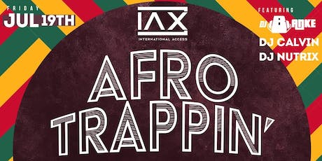 IAX {International Access}: Afro Trappin'   7.19.19 tickets