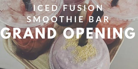 Iced Fusion Smoothie Bar Grand Opening tickets